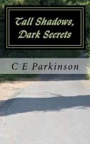 Tall Shadows, Dark Secrets