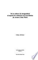 De la cultura de desigualdad al espacio de violencia en la novelística de Arturo Uslar Pietri