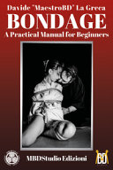 Bondage. Manuale Pratico Per Iniziare. Ediz. Inglese