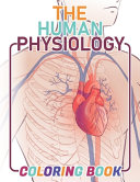 The Human Physiology Coloring Book