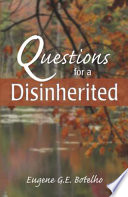 Questions for a Disinherited
