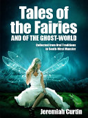 Tales of the Fairies, and of the Ghost-World