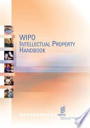 """WIPO Intellectual Property Handbook: Policy, Law and Use"" by World Intellectual Property Organization"