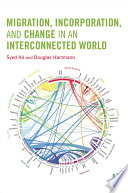 Migration  Incorporation  and Change in an Interconnected World