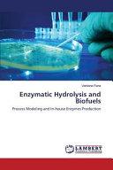 Enzymatic Hydrolysis and Biofuels