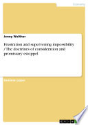 Frustration And Supervening Impossibility The Doctrines Of Consideration And Promissary Estoppel