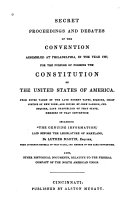 Secret Proceedings And Debates Of The Convention Assembled At Philadelphia In The 1787