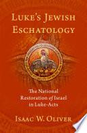 Luke S Jewish Eschatology