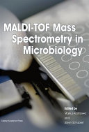MALDI-TOF Mass Spectrometry in Microbiology