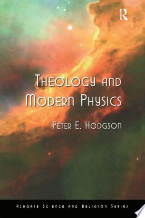 Download Theology and Modern Physics Books - RDFBooks