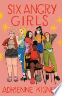 Six Angry Girls by Adrienne Kisner PDF