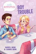 Boy Trouble  Ask Emma Book 3