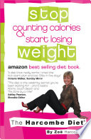"""Stop Counting Calories and Start Losing Weight: The Harcombe Diet"" by Zoe Harcombe"