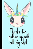 Thanks for Putting Up with All My Shit  Funny Gift Homework Book Notepad Notebook Composition and Journal Gratitude Diary Mothers Day Birthday Christm