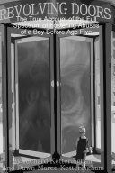 Revolving Doors: The True Account of the Full Spectrum of Fostering Abuses of a Boy before Age Five