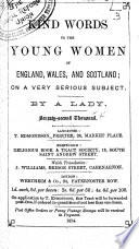 Kind Words To The Young Women Of England Wales And Scotland On A Very Serious Subject By A Lady Seventy Second Thousand
