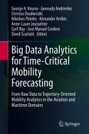 Big Data Analytics for Time Critical Mobility Forecasting