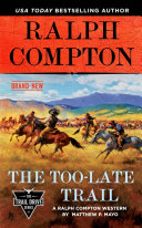 Ralph Compton the Too late Trail