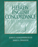 The Hebrew English Concordance to the Old Testament