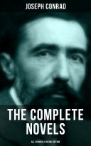 THE COMPLETE NOVELS OF JOSEPH CONRAD  All 20 Novels in One Edition