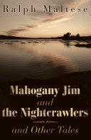 Mahogany Jim and the Nightcrawlers and Other Tales