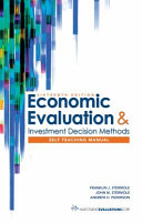 Economic Evaluation and Investment Decisions Methods Self Teaching Manual; 16th Ed