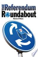 The Referendum Roundabout