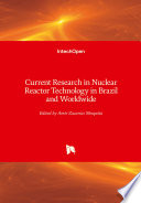 Current Research in Nuclear Reactor Technology in Brazil and Worldwide Book