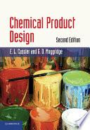 """Chemical Product Design"" by E. L. Cussler, G. D. Moggridge"