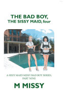 The Bad Boy  the Sissy Maid  Four