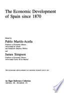 The Economic Development of Spain Since 1870