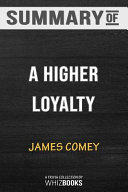Summary of A Higher Loyalty Book