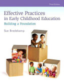 Revel for Effective Practices in Early Childhood Education  Building a Foundation with Loose Leaf Version Book