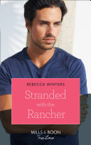 Stranded With The Rancher  Mills   Boon True Love   Wind River Cowboys  Book 2