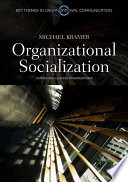 """Organizational Socialization: Joining and Leaving Organizations"" by Michael Kramer, Michael W. Kramer"
