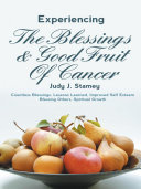 Experiencing the Blessings and Good Fruit of Cancer