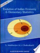 Evolution of Indian Economy & elementary Statistics