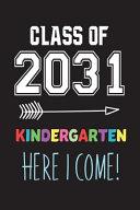 Class of 2031 Kindergarten Here I Come