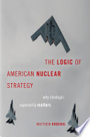 The Logic Of American Nuclear Strategy Book