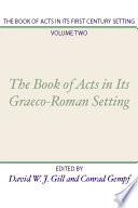 The Book of Acts in its First Century Setting  Volume 2