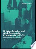 Britain  America and Anti Communist Propaganda 1945 53
