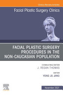 Facial Plastic Surgery Procedures in the Non-Caucasian Population, An Issue of Facial Plastic Surgery Clinics of North America, E-Book