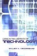 Living in the Labyrinth of Technology