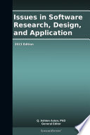 Issues in Software Research  Design  and Application  2013 Edition