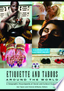 """Etiquette and Taboos around the World: A Geographic Encyclopedia of Social and Cultural Customs"" by Ken Taylor, Victoria R. Williams"