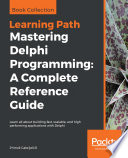 Mastering Delphi Programming A Complete Reference Guide