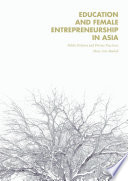 Education and Female Entrepreneurship in Asia