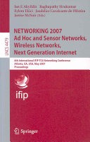 NETWORKING 2007  Ad Hoc and Sensor Networks  Wireless Networks  Next Generation Internet