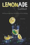 Lemonade Cookbook  Refreshing Lemonade Recipes That Are Easy and Super Refreshing