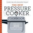 The New Pressure Cooker Cookbook
